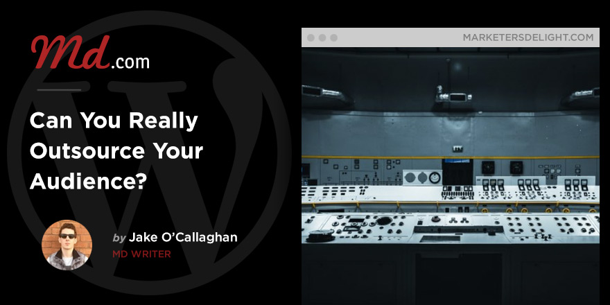 Can You Really Outsource Your Blog Audience?